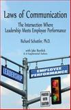 Laws of Communication : The Intersection Where Leadership Meets Employee Performance, Schuttler, Richard, 047050336X