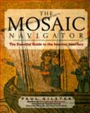 The Mosaic Navigator TM, Paul A. Gilster, 0471113360