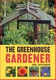 The Greenhouse Gardener, Anne Swithinbank, 0711233365
