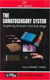 The Somatosensory System : Deciphering the Brain's Own Body Image, , 0849323363