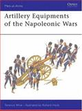 Artillery Equipment of the Napoleonic Wars, Terence Wise, 0850453364