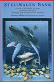 Stellwagen Bank : A Guide to the Whales, Sea Birds, and Marine Life of the Stellwagen Bank National Marine Sanctuary, Ward, Nathalie, 089272336X