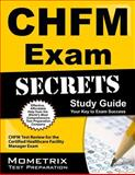 CHFM Exam Secrets Study Guide : CHFM Test Review for the Certified Healthcare Facility Manager Exam, CHFM Exam Secrets Test Prep Team, 1609713362