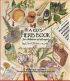 A Kid's Herb Book, Lesley Tierra, 1885003366