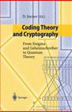 Coding Theory and Cryptography : From Enigma and Geheimschreiber to Quantum Theory, , 3540663363