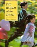 The World of the Child, Owens, Karen B., 0675213363