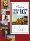 Faces of Kentucky, Klotter, James C. and Klotter, Freda C., 0813123364