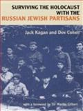 Surviving the Holocaust with the Russian Jewish Partisans, Kagan, Jack and Cohen, Dov, 0853033366