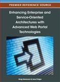 Enhancing Enterprise and Service-Oriented Architectures with Advanced Web Portal Technologies, Greg Adamson, 1466603364