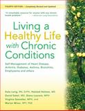 Living a Healthy Life with Chronic Conditions : Self-Management of Heart Disease, Arthritis, Diabetes, Asthma, Bronchitis, Emphysema and Others, Gonzalez, Virginia and Holman, Halsted, 193350336X