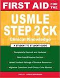 First Aid for the USMLE Step 2 CK, Tao Le and Vikas Bhushan, 0071443363