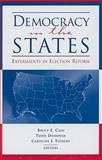 Democracy in the States : Experiments in Election Reform, , 0815713363