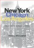 New York, Chicago, Los Angeles : America's Global Cities, Abu-Lughod, Janet L., 0816633363