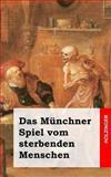 Das Münchner Spiel Vom Sterbenden Menschen, Anonym, 1482363364