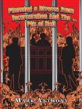 Planning a Divorce from Incarceration and the Pits of Hell, Mark Anthony, 1490733361