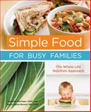 Simple Food for Busy Families, Jeannette Bessinger and Tracee Yablon-Brenner, 1587613360