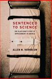 Sentenced to Science, Allen M. Hornblum, 0271033363
