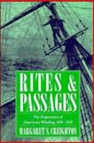 Rites and Passages : The Experience of American Whaling, 1830-1870, Creighton, Margaret S., 0521433363