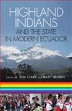 Highland Indians and the State in Modern Ecuador, , 0822943360