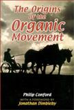 The Origins of the Organic Movement, Philip Conford, 0863153364