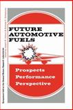Future Automotive Fuels : Prospects, Performance, Perspective, , 1468423363
