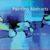 Painting Abstracts, Rolina van Vliet, 1844483363
