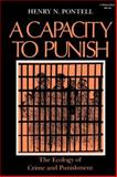 The Capacity to Punish : The Ecology of Crime and Punishment, Pontell, Henry N., 0253203368
