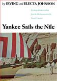 Yankee Sails the Nile, Irving Johnson and Electa Johnson, 0393343367