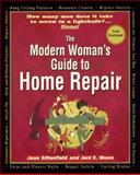 The Modern Woman's Guide to Home Repair, Joan Sittenfield and Jeni E. Munn, 0399523367