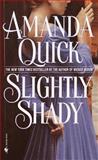 Slightly Shady, Amanda Quick, 0553583360