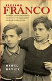 Fleeing Franco : How Wales Gave Shelter to Refugee Children from the Basque Country During the Spanish Civil War, Davies, Hywel, 0708323367