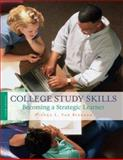 College Study Skills : Becoming a Strategic Learner, Van Blerkom, Dianna L., 1413033369