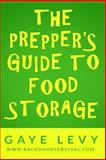 Prepper's Guide to Food Storage, Gaye Levy, 1500153362