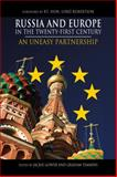 Russia and Europe in the Twenty-First Century : An Uneasy Partnership, , 1843313367
