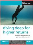 Diving Deep for Higher Returns : Engaging Philanthropies in Growing Social Enterprises, Etchart, Nicole, 1930363362