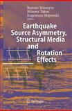 Earthquake Source Asymmetry, Structural Media and Rotation Effects, , 3540313362