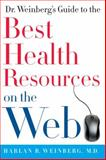 Dr. Weinberg's Guide to the Best Health Resources on the Web, Harlan R. Weinberg, 0061373362