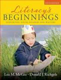 Literacy's Beginnings : Supporting Young Readers and Writers, McGee, Lea M. and Richgels, Donald J., 0205533361