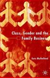 Class, Gender and the Family Business, Mulholland, Kate, 0333793366