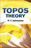 Topos Theory, Johnstone, P. T., 0486493369