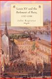 Louis XV and the Parlement of Paris, 1737-55, Rogister, John, 0521893364