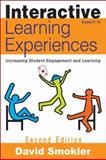 Interactive Learning Experiences : Increasing Student Engagement and Learning, Smokler, David Samuel, 1412963362