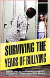 Surviving the Years of Bullying, Pamela Longwell-Sylvia, 146260336X