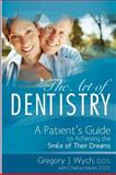 The Art of Dentistry, Gregory J. Wych and Charles Martin, 1599323362