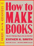 How to Make Books, Esther K. Smith, 0307353362