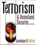 Terrorism and Homeland Security, White and White, Jonathan R., 0495913367