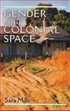 Gender and Colonial Space, Mills, Sara, 0719053366