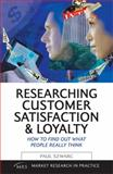 Researching Customer Satisfaction and Loyalty, Paul Szwarc, 0749443367