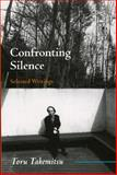 Confronting Silence, Toru Takemitsu and Glenn Glasow, 0914913360