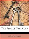 The Female Offender, Cesare Lombroso, 1148623361